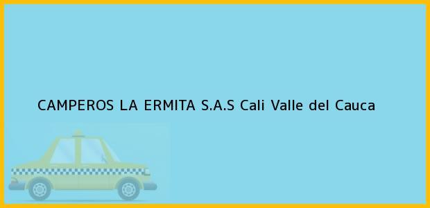 Teléfono, Dirección y otros datos de contacto para CAMPEROS LA ERMITA S.A.S, Cali, Valle del Cauca, Colombia