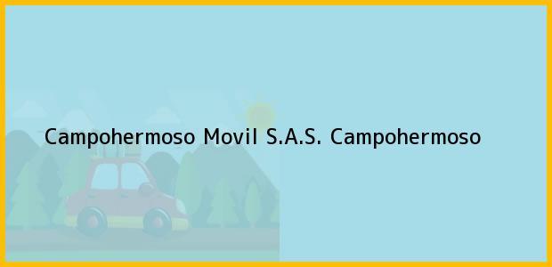 Teléfono, Dirección y otros datos de contacto para Campohermoso Movil S.A.S., Campohermoso, , Colombia
