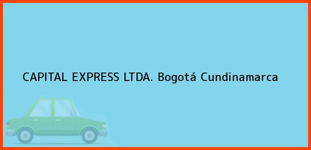 Teléfono, Dirección y otros datos de contacto para CAPITAL EXPRESS LTDA., Bogotá, Cundinamarca, Colombia
