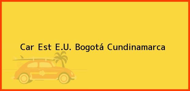Teléfono, Dirección y otros datos de contacto para Car Est E.U., Bogotá, Cundinamarca, Colombia