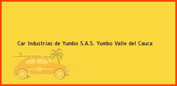 Teléfono, Dirección y otros datos de contacto para Car Industrias de Yumbo S.A.S., Yumbo, Valle del Cauca, Colombia