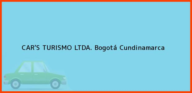 Teléfono, Dirección y otros datos de contacto para CAR'S TURISMO LTDA., Bogotá, Cundinamarca, Colombia