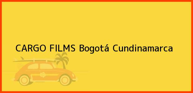 Teléfono, Dirección y otros datos de contacto para CARGO FILMS, Bogotá, Cundinamarca, Colombia