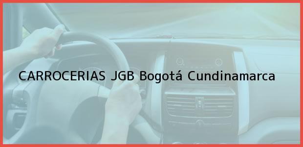 Teléfono, Dirección y otros datos de contacto para CARROCERIAS JGB, Bogotá, Cundinamarca, Colombia