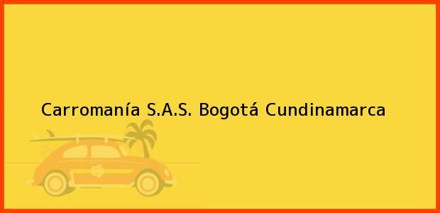 Teléfono, Dirección y otros datos de contacto para Carromanía S.A.S., Bogotá, Cundinamarca, Colombia
