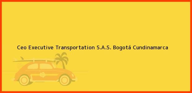 Teléfono, Dirección y otros datos de contacto para Ceo Executive Transportation S.A.S., Bogotá, Cundinamarca, Colombia