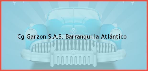 Teléfono, Dirección y otros datos de contacto para Cg Garzon S.A.S., Barranquilla, Atlántico, Colombia