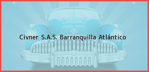 Teléfono, Dirección y otros datos de contacto para Civner S.A.S., Barranquilla, Atlántico, Colombia
