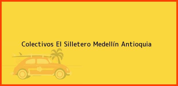 Teléfono, Dirección y otros datos de contacto para Colectivos El Silletero, Medellín, Antioquia, Colombia