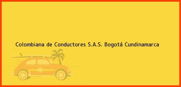 Teléfono, Dirección y otros datos de contacto para Colombiana de Conductores S.A.S., Bogotá, Cundinamarca, Colombia