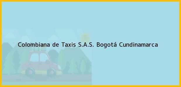 Teléfono, Dirección y otros datos de contacto para Colombiana de Taxis S.A.S., Bogotá, Cundinamarca, Colombia