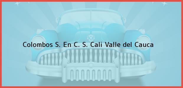 Teléfono, Dirección y otros datos de contacto para Colombos S. En C. S., Cali, Valle del Cauca, Colombia