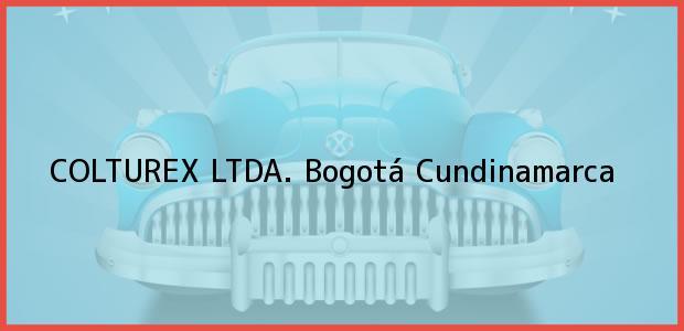 Teléfono, Dirección y otros datos de contacto para Colturex Ltda., Bogotá, Cundinamarca, Colombia