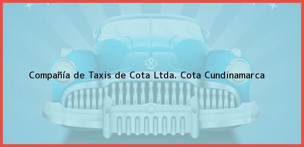 Teléfono, Dirección y otros datos de contacto para Compañía de Taxis de Cota Ltda., Cota, Cundinamarca, Colombia