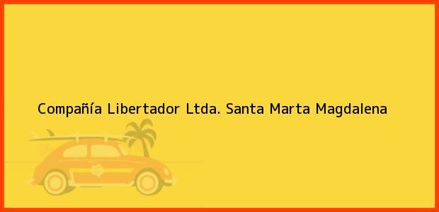Teléfono, Dirección y otros datos de contacto para Compañía Libertador Ltda., Santa Marta, Magdalena, Colombia