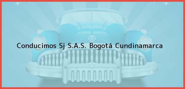 Teléfono, Dirección y otros datos de contacto para Conducimos Sj S.A.S., Bogotá, Cundinamarca, Colombia