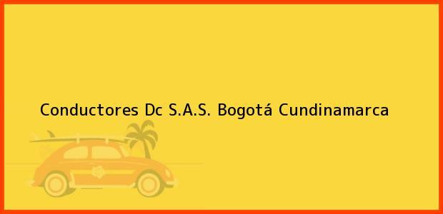 Teléfono, Dirección y otros datos de contacto para Conductores Dc S.A.S., Bogotá, Cundinamarca, Colombia