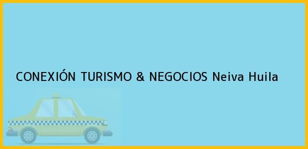 Teléfono, Dirección y otros datos de contacto para CONEXIÓN TURISMO & NEGOCIOS, Neiva, Huila, Colombia