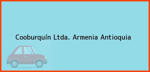Teléfono, Dirección y otros datos de contacto para Cooburquín Ltda., Armenia, Antioquia, Colombia
