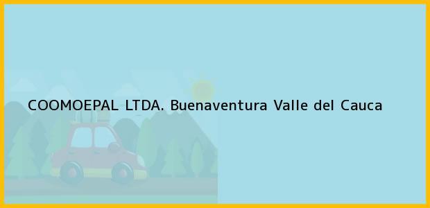 Teléfono, Dirección y otros datos de contacto para Coomoepal Ltda., Buenaventura, Valle del Cauca, Colombia
