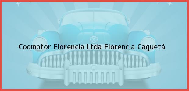 Teléfono, Dirección y otros datos de contacto para Coomotor Florencia Ltda, Florencia, Caquetá, Colombia