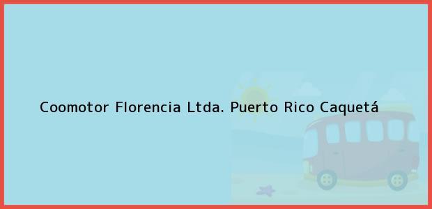 Teléfono, Dirección y otros datos de contacto para Coomotor Florencia Ltda., Puerto Rico, Caquetá, Colombia