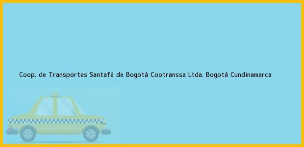 Teléfono, Dirección y otros datos de contacto para Coop. de Transportes Santafé de Bogotá Cootranssa Ltda., Bogotá, Cundinamarca, Colombia