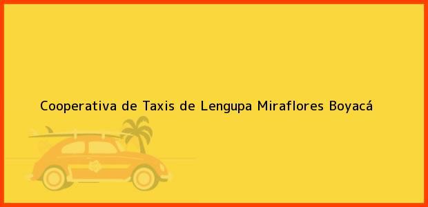Teléfono, Dirección y otros datos de contacto para Cooperativa de Taxis de Lengupa, Miraflores, Boyacá, Colombia