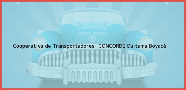 Teléfono, Dirección y otros datos de contacto para Cooperativa de Transportadores- CONCORDE, Duitama, Boyacá, Colombia