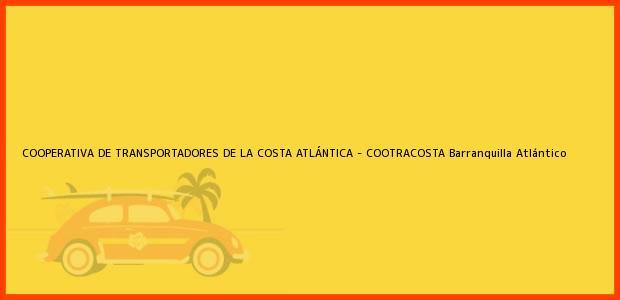 Teléfono, Dirección y otros datos de contacto para COOPERATIVA DE TRANSPORTADORES DE LA COSTA ATLÁNTICA - COOTRACOSTA, Barranquilla, Atlántico, Colombia