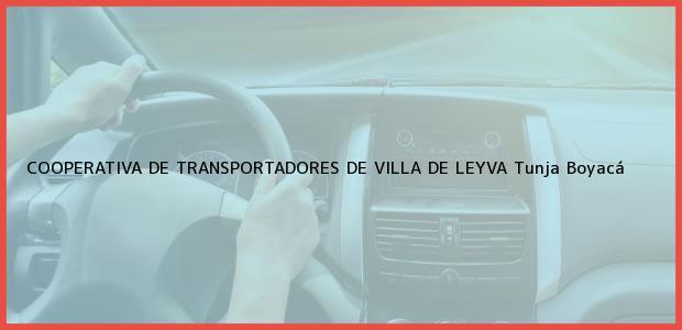 Teléfono, Dirección y otros datos de contacto para COOPERATIVA DE TRANSPORTADORES DE VILLA DE LEYVA, Tunja, Boyacá, Colombia