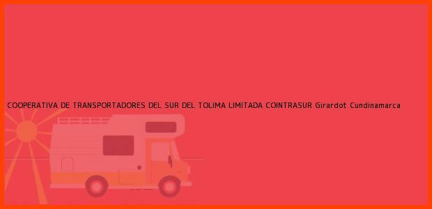 Teléfono, Dirección y otros datos de contacto para COOPERATIVA DE TRANSPORTADORES DEL SUR DEL TOLIMA LIMITADA COINTRASUR, Girardot, Cundinamarca, Colombia