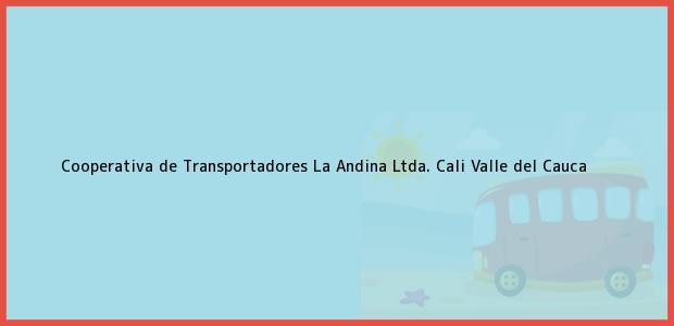 Teléfono, Dirección y otros datos de contacto para Cooperativa de Transportadores La Andina Ltda., Cali, Valle del Cauca, Colombia