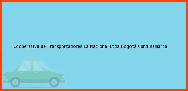 Teléfono, Dirección y otros datos de contacto para Cooperativa de Transportadores La Nacional Ltda, Bogotá, Cundinamarca, Colombia