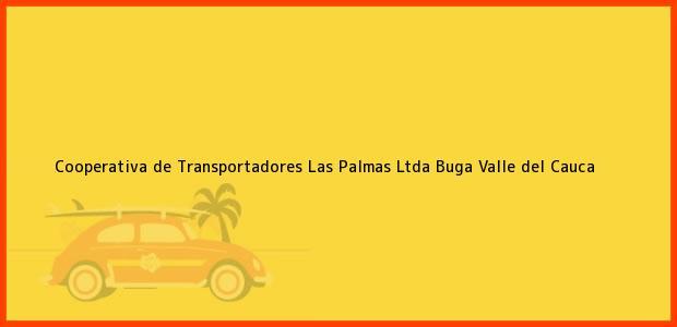 Teléfono, Dirección y otros datos de contacto para Cooperativa de Transportadores Las Palmas Ltda, Buga, Valle del Cauca, Colombia