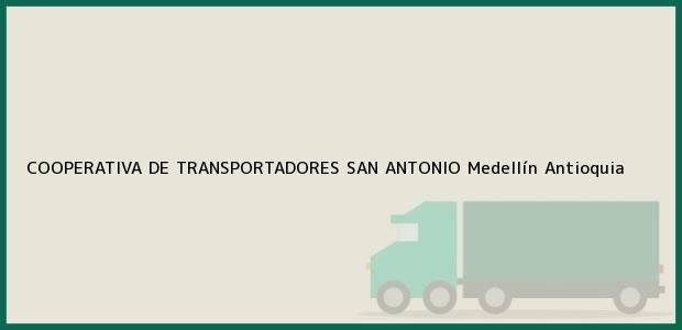 Teléfono, Dirección y otros datos de contacto para COOPERATIVA DE TRANSPORTADORES SAN ANTONIO, Medellín, Antioquia, Colombia