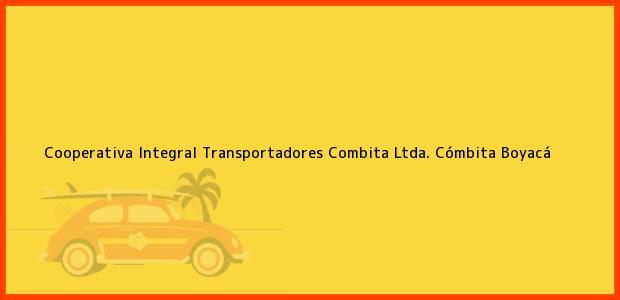 Teléfono, Dirección y otros datos de contacto para Cooperativa Integral Transportadores Combita Ltda., Cómbita, Boyacá, Colombia