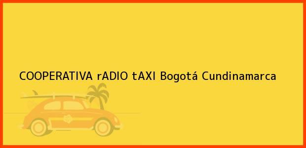 Teléfono, Dirección y otros datos de contacto para cOOPERATIVA rADIO tAXI, Bogotá, Cundinamarca, Colombia