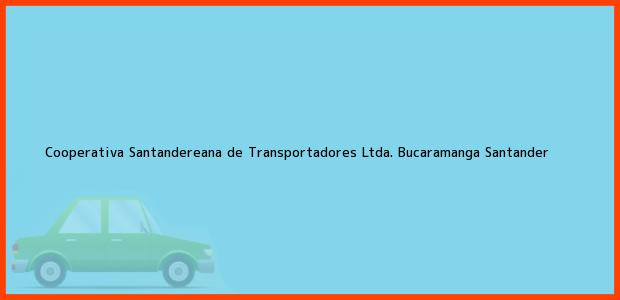 Teléfono, Dirección y otros datos de contacto para Cooperativa Santandereana de Transportadores Ltda., Bucaramanga, Santander, Colombia