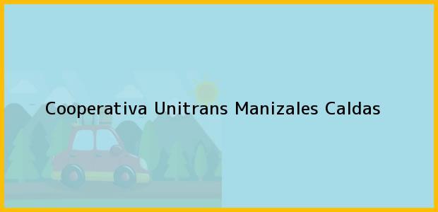 Teléfono, Dirección y otros datos de contacto para Cooperativa Unitrans, Manizales, Caldas, Colombia