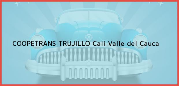 Teléfono, Dirección y otros datos de contacto para COOPETRANS TRUJILLO, Cali, Valle del Cauca, Colombia