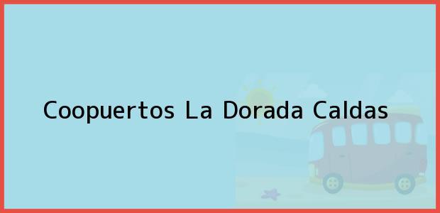 Teléfono, Dirección y otros datos de contacto para Coopuertos, La Dorada, Caldas, Colombia