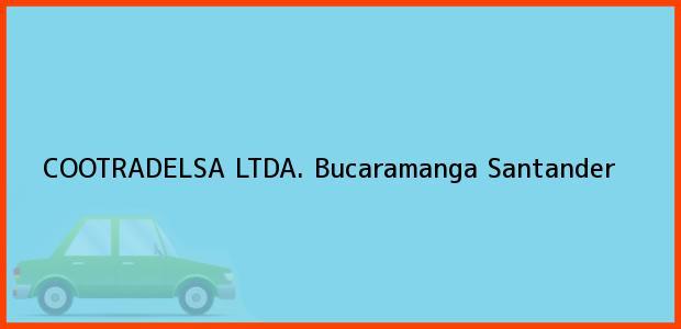 Teléfono, Dirección y otros datos de contacto para COOTRADELSA LTDA., Bucaramanga, Santander, Colombia