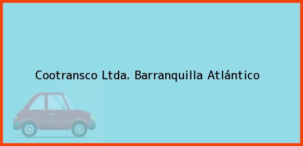 Teléfono, Dirección y otros datos de contacto para Cootransco Ltda., Barranquilla, Atlántico, Colombia