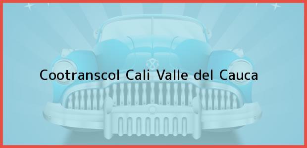Teléfono, Dirección y otros datos de contacto para Cootranscol, Cali, Valle del Cauca, Colombia