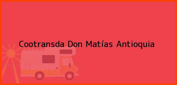 Teléfono, Dirección y otros datos de contacto para Cootransda, Don Matías, Antioquia, Colombia