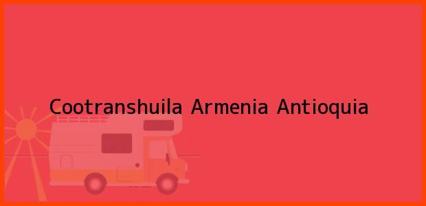 Teléfono, Dirección y otros datos de contacto para Cootranshuila, Armenia, Antioquia, Colombia