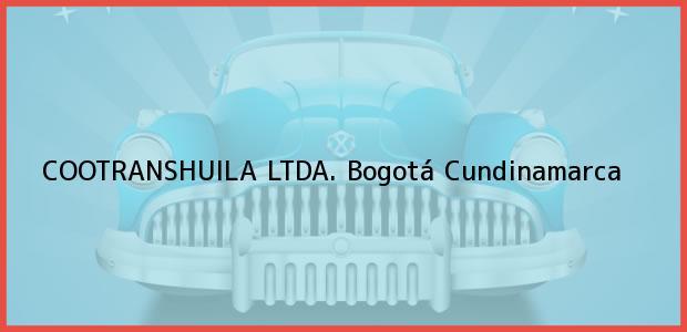 Teléfono, Dirección y otros datos de contacto para COOTRANSHUILA LTDA., Bogotá, Cundinamarca, Colombia