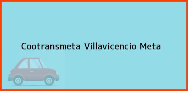 Teléfono, Dirección y otros datos de contacto para Cootransmeta, Villavicencio, Meta, Colombia