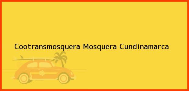 Teléfono, Dirección y otros datos de contacto para Cootransmosquera, Mosquera, Cundinamarca, Colombia